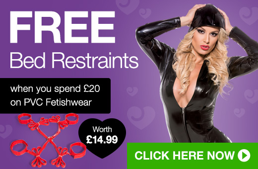 FREE Bed Restraints when you spend @pound;20 on PVC Fetishwear
