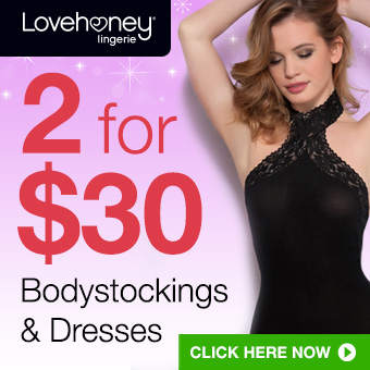 2 for $30 Bodystockings and Dresses