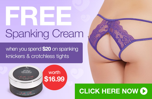 FREE Spankings Cream when you spend $20 on Spanking Knickers and Crotchless Tights