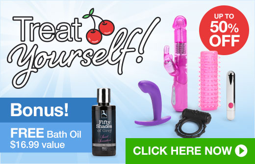 Treat yourself! Up to 50% off toys plus FREE Bath Oil