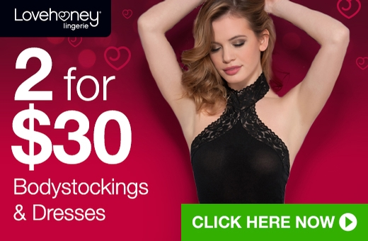 2 for $30 Bodystockings and Mini Dresses
