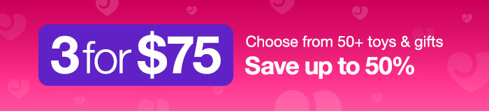 Save up to 50% at Lovehoney with our 3 for $75 Deal