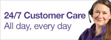 24/7 Customer Care all day, every day