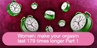 Women: Make your orgasm last 179 times longer
