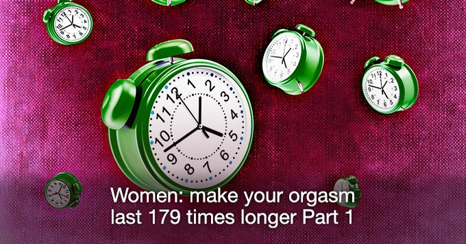 Make your orgasm last 179 times longer
