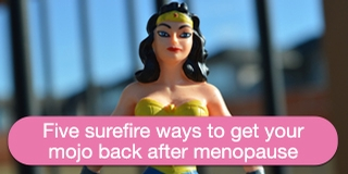 Get your mojo back after menopause