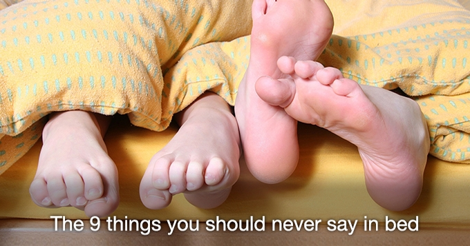 9 things you should never say in bed