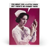 Feel A Little Prick.... Adult Greetings Card