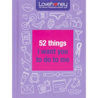 Lovehoney – 52 Things I Want You To Do To Me