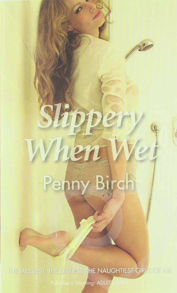 Slippery When Wet by Penny Birch