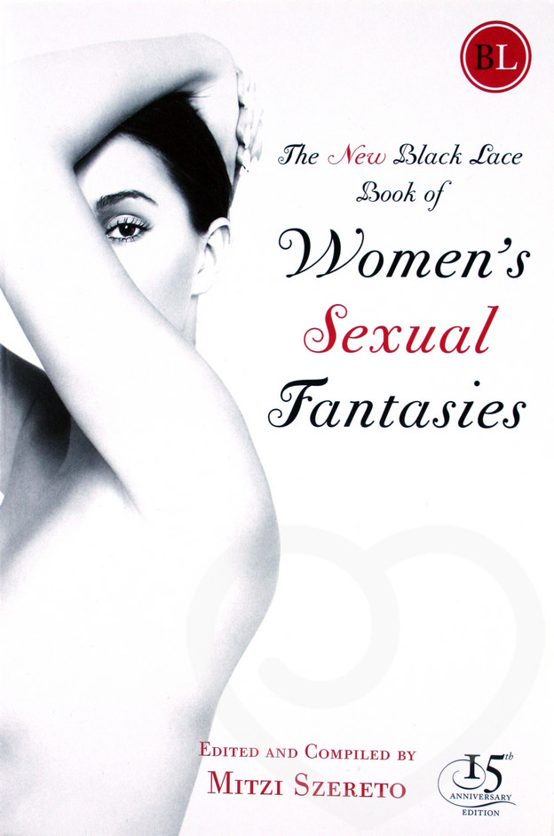 The New Black Lace Book of Women's Sexual Fantasies by Mitzi Szereto