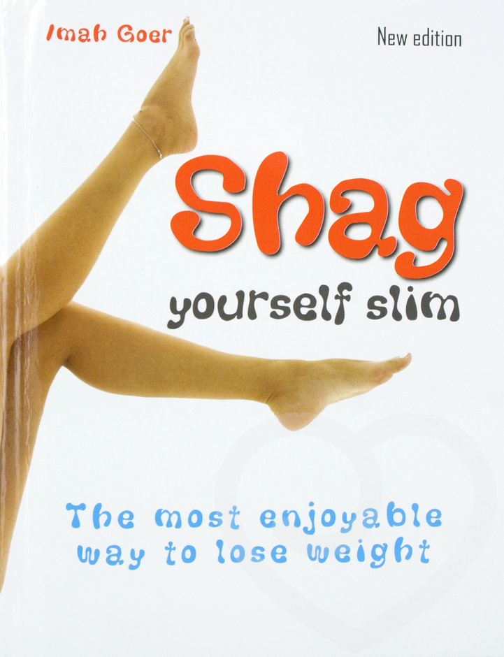 Shag Yourself Slim by Imah Goer