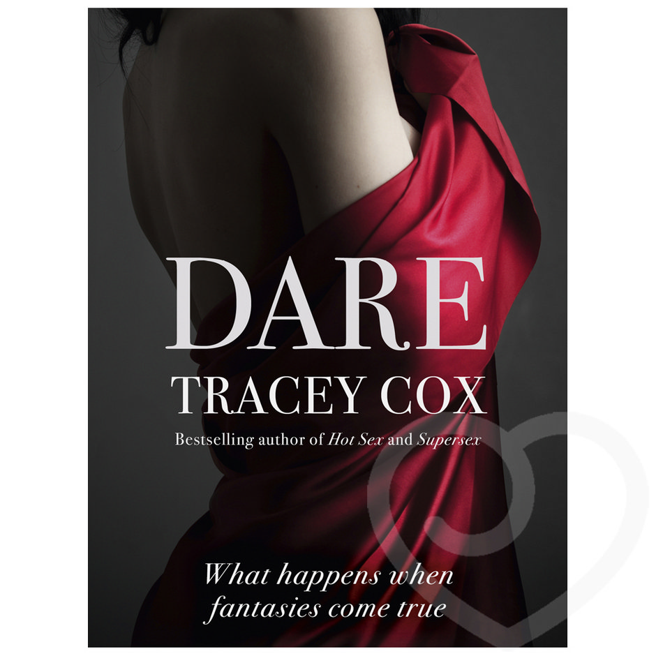 Dare: What Happens When Fantasies Come True by Tracey Cox