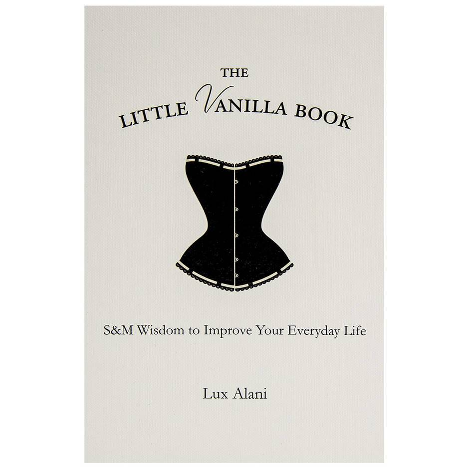 The Little Vanilla Book: S&M Wisdom to Improve Your Everyday Life