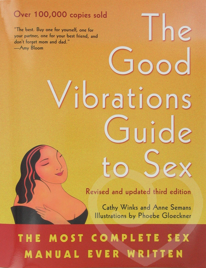 The Good Vibrations Guide to Sex
