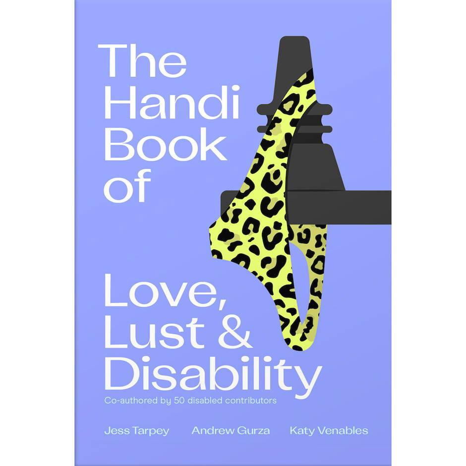 The Handi Book of Love, Lust and Disability