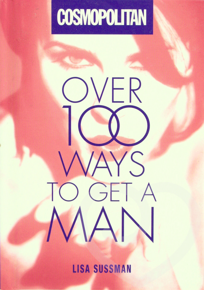 Cosmopolitan Over 100 Ways to Get a Man