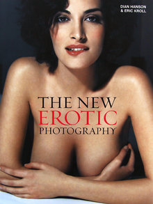 The New Erotic Photography Vol. 1 by Dian Hanson