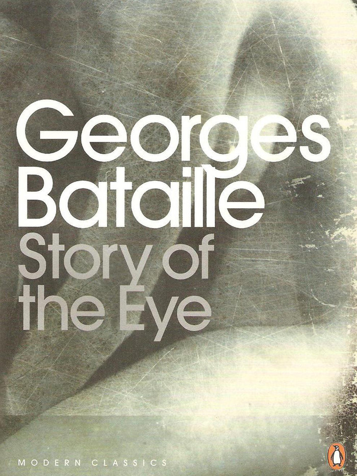 Story of the Eye by Georges Bataille (Lord Auch)
