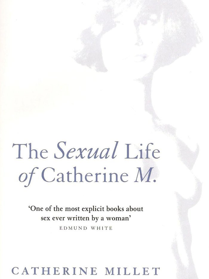 The Sexual Life of Catherine M by Catherine Millet