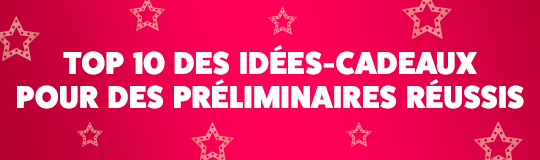 Top 10 idées cadeaux préliminaires