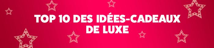 Top 10 idées cadeaux de luxe