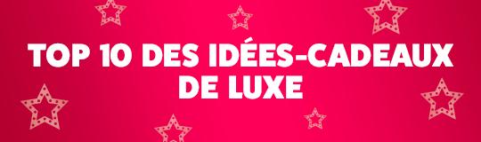 Top 10 idées cadeaux de luxe Noël