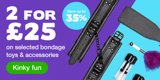 2 for 25 on selected bondage toys and accessories save up to 35%