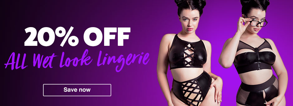 20% off all wet look lingerie