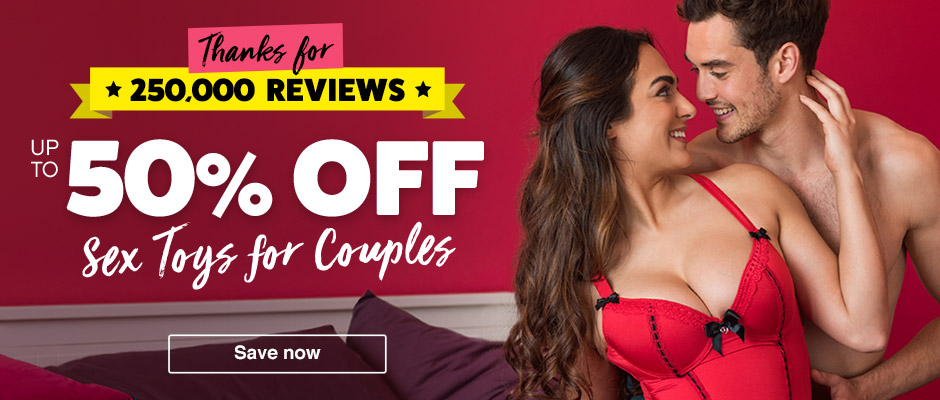 Thanks for 250,000 reviews! Up to 50% off Sex Toys for Couples