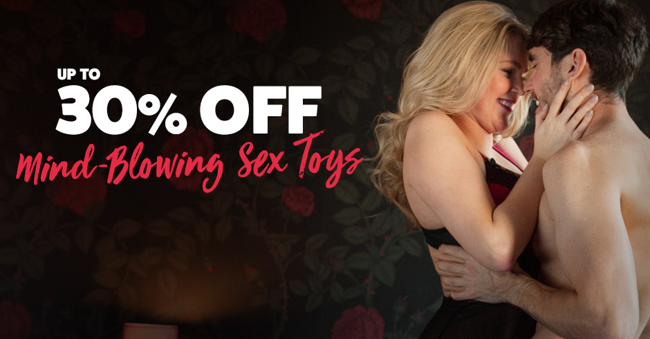 Up to 30% off Mind-Blowing Sex Toys