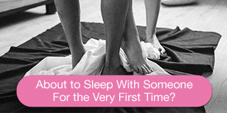 about to sleep with someone for the very first time?
