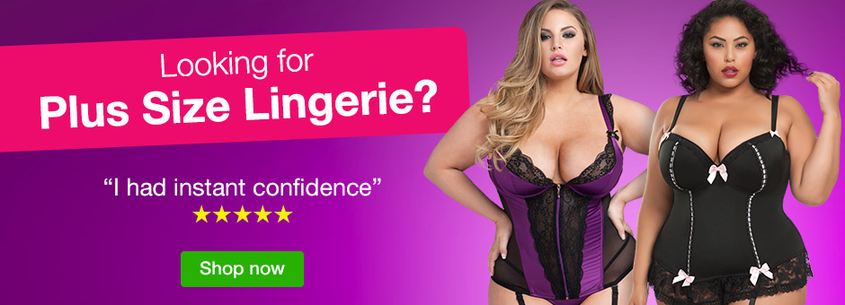 Looking for Plus Size Lingerie?