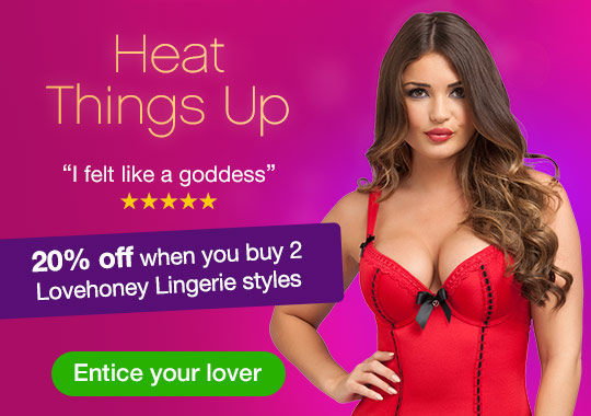 Heat Things Up - 20% off when you buy 2 Lovehoney Lingerie Styles