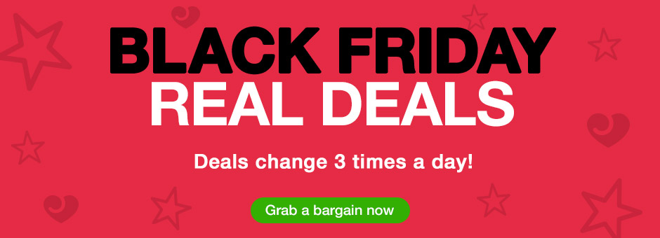 Black Friday - Deals change 3 times a day!