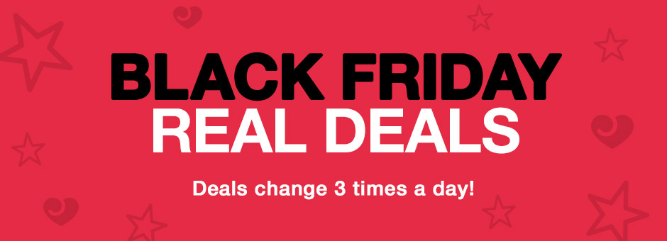 Black Friday Real Deals!