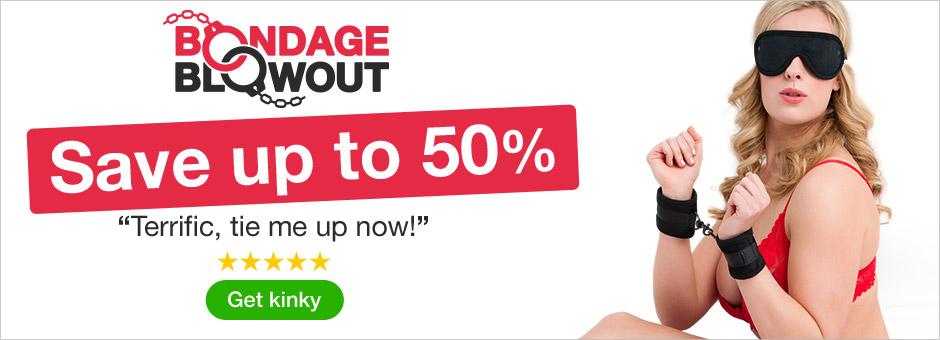 Bondage Blowout - save up to 50%
