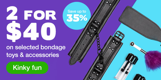 2 for 40 on selected bondage toys and accessories save up to 35%