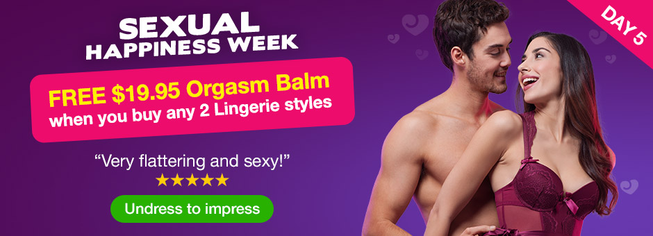 FREE Orgasm Balm when you buy any 2 Lingerie styles - Sexual Happiness Week