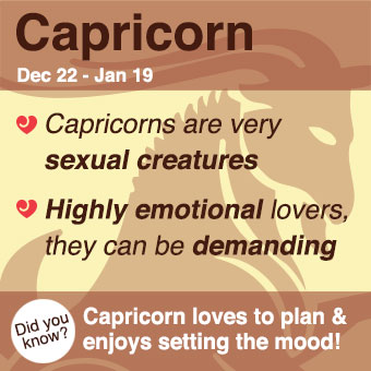 Capricorns like to plan their lovemaking and set the mood.