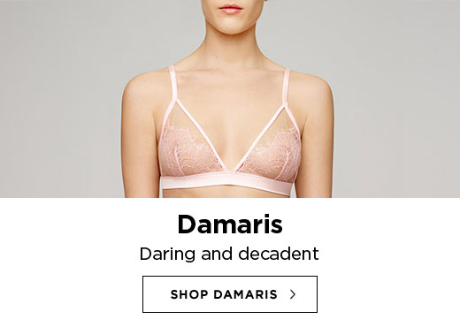 Damaris: Daring and decadent