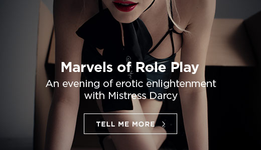 Marvels of Role Play with Mistress Darcy