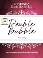 Double Bubble by Anna Darcy