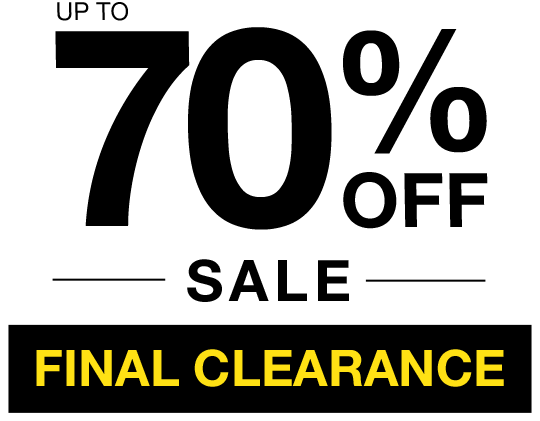Up to 70% OFF SALE! Final Clearance