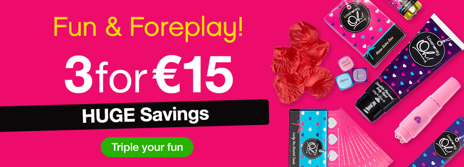 3 for €15 Fun & Foreplay