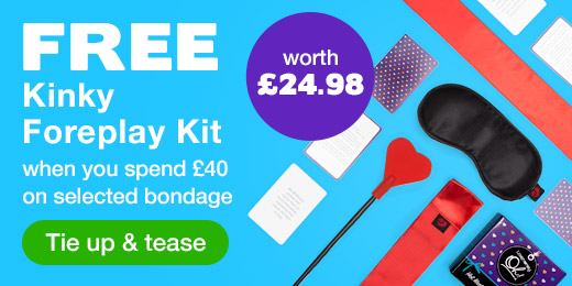 FREE kinky foreplay kit when you spend 40 on selected bondage