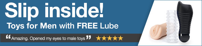 Toys for men with FREE lube