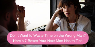 7 boxes your next man has to tick