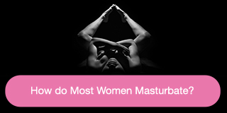 How do most women masturbate?