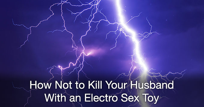 how-to-not-electro-sex